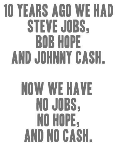No Jobs, No Hope, No Cash